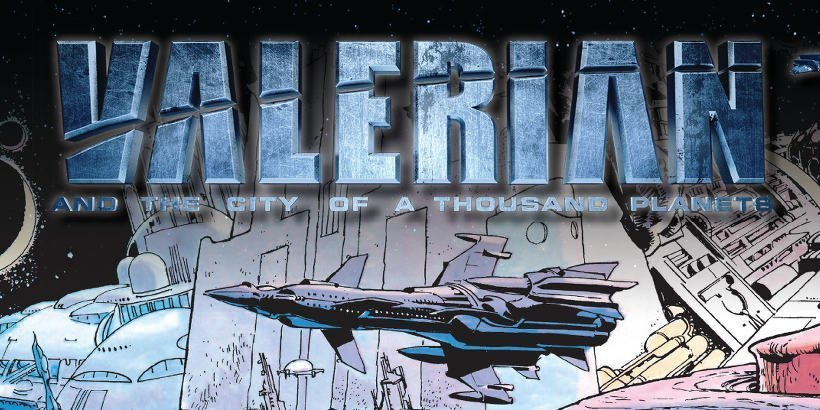 """Free Comic Book - """"Valerian and the City of a Thousand Planets"""""""