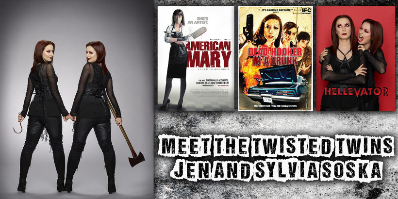 Meet the Twisted Twins, Jen and Sylvia Soska