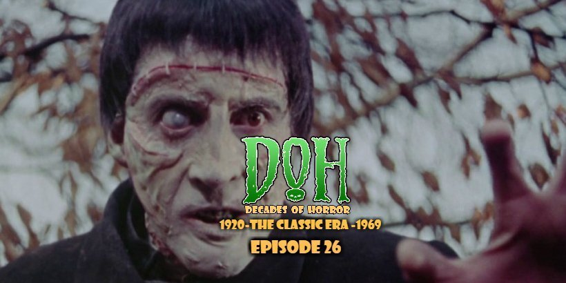 [Podcast] The Curse of Frankenstein (1957) – Episode 26 – Decades of Horror: The Classic Era