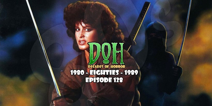 [Podcast] Ninja III: The Domination (1984) – Episode 128 – Decades of Horror 1980s
