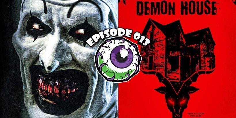 [Podcast] Terrifier – Demon House – Bong of the Living Dead – Episode 13 – Gruesome Magazine