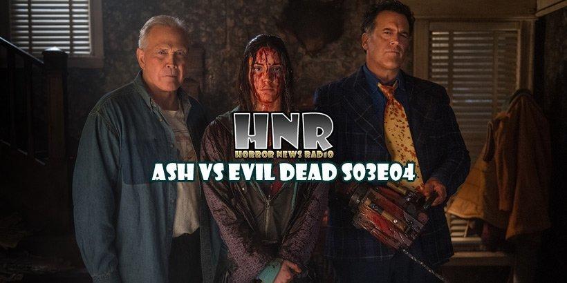 [Podcast] Ash Vs Evil Dead Season 3 Episode 4 – Unfinished Business – Horror News Radio